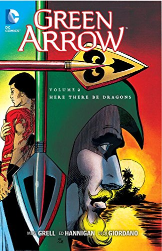 Green Arrow Volume 2: Here There Be Dragons