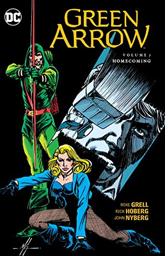Green Arrow Volume 7: Homecoming