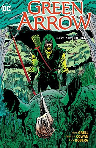 Green Arrow Volume 6: Last Action Hero