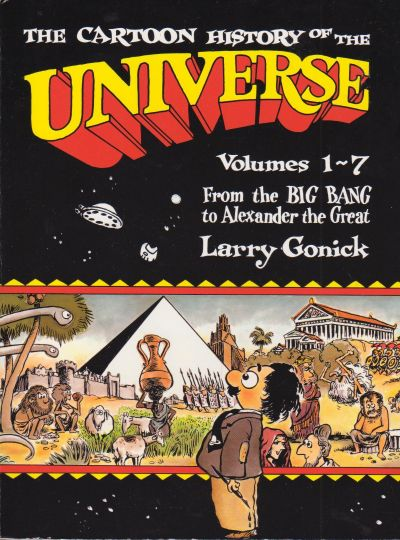 The Cartoon History of the Universe: From the Big Bang to Alexander the Great