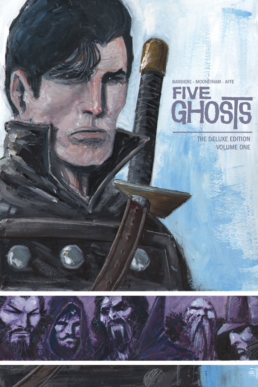 Five Ghosts: The Deluxe Edition Volume One