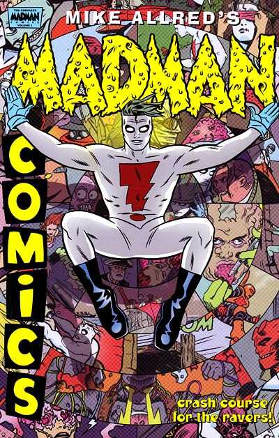 The Complete Madman Comics Vol. 1: Crash Course for the Ravers