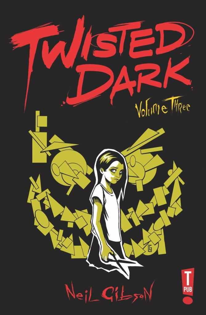 Twisted Dark Volume Three