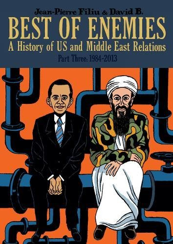 Best of Enemies: A History of US and Middle East Relations – 1984-2013