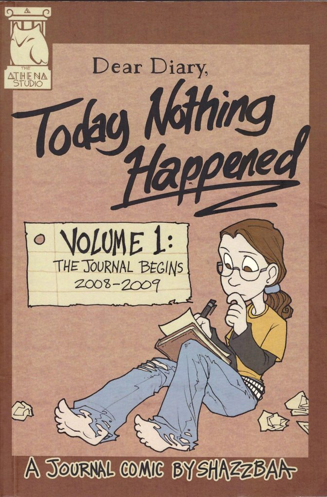 Today Nothing Happened Volume 1: The Journal Begins 2008-2009
