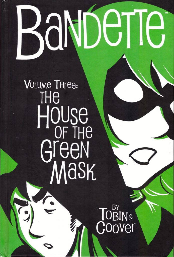 Bandette Volume Three: The House of the Green Mask