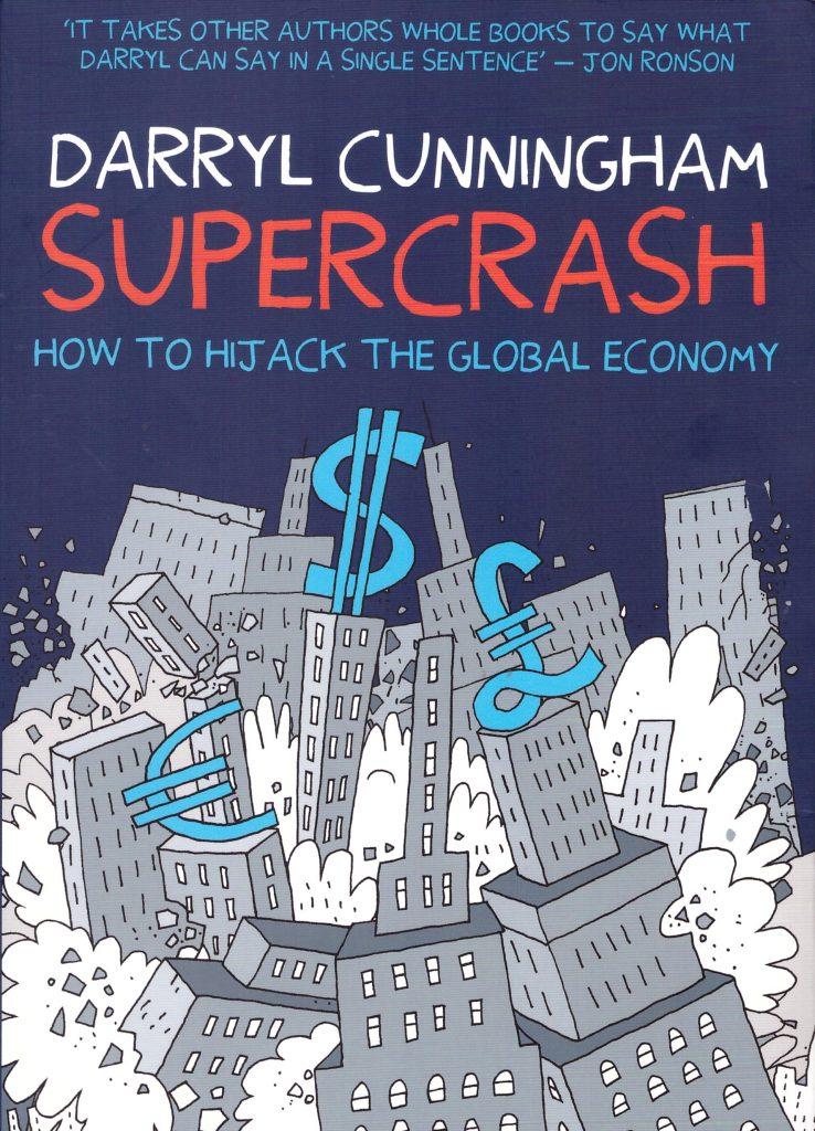 Supercrash: How to Hijack the Global Economy