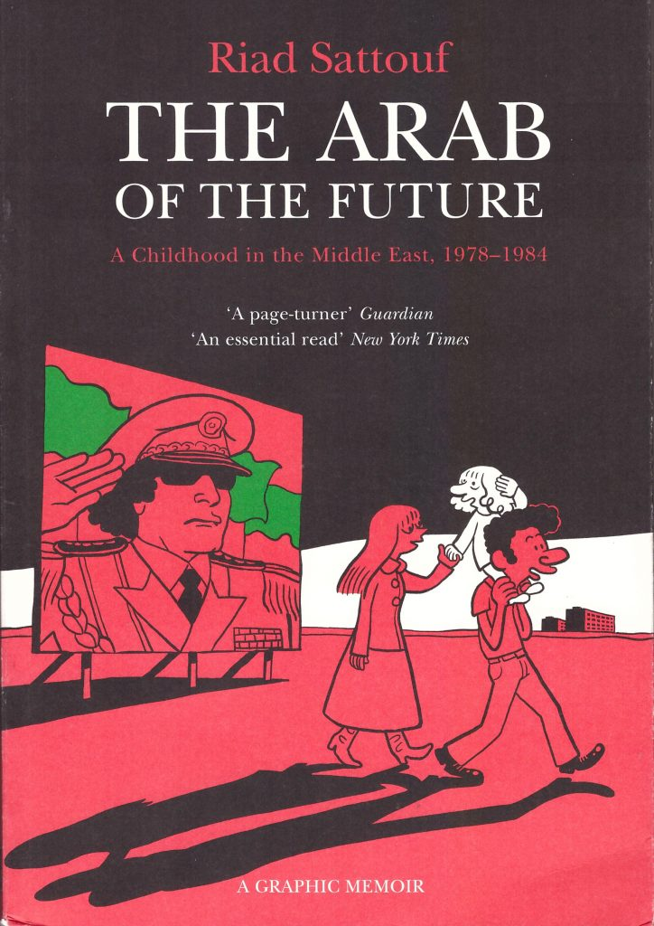 The Arab of the Future: A Childhood in the Middle East 1978-1984