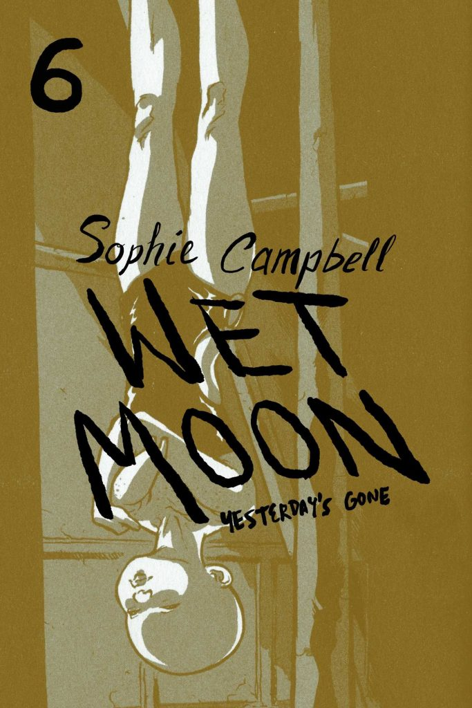 Wet Moon 6: Yesterday's Gone