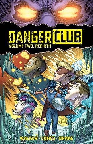 Danger Club Volume Two: Rebirth