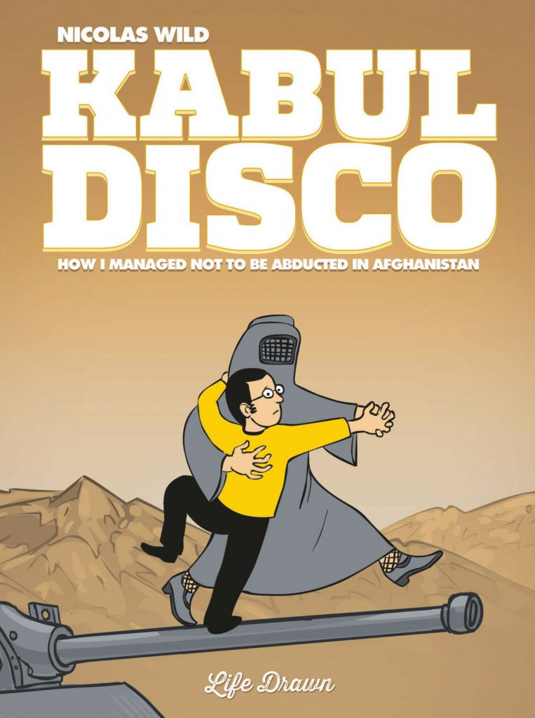 Kabul Disco: How I Managed not to be Abducted in Afghanistan
