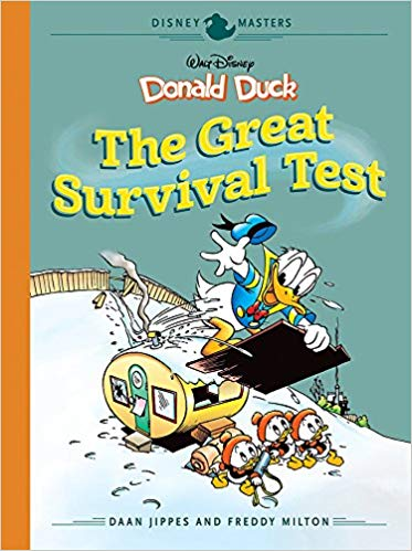Disney Masters: Donald Duck – The Great Survival Test by Daan Jippes and Freddy Milton