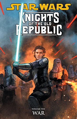 Star Wars: Knights of the Old Republic Volume Ten – War