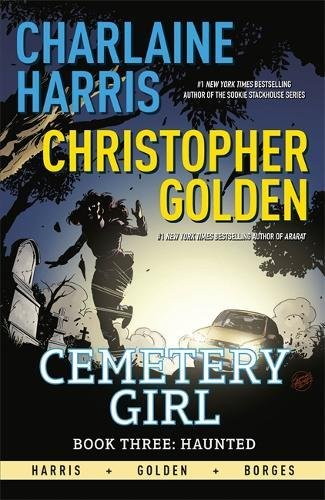 Cemetery Girl Book Three: Haunted