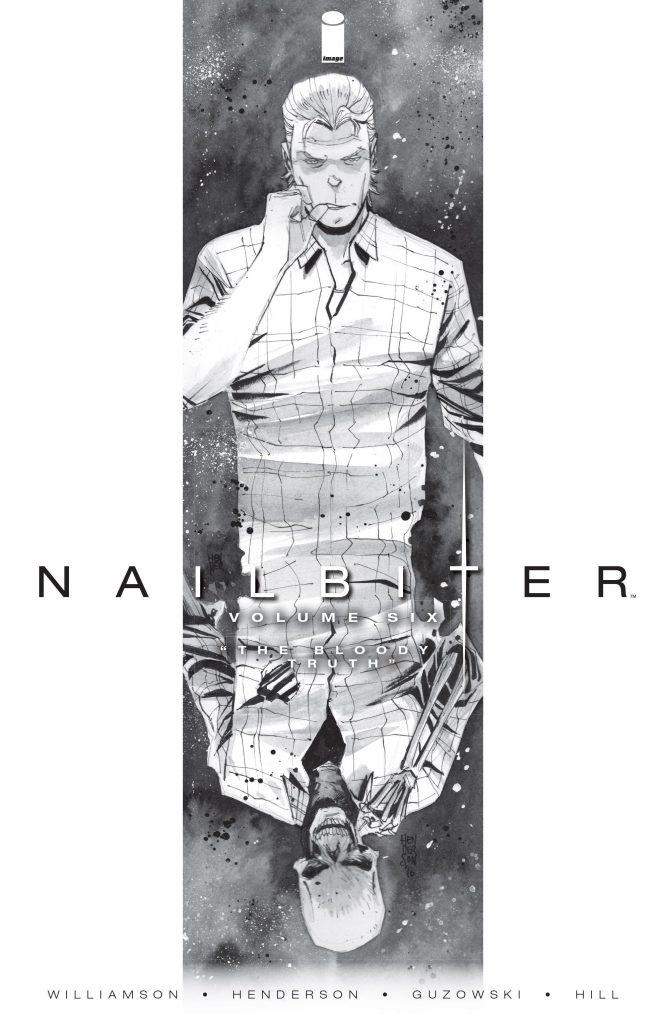 Nailbiter Volume Six: The Bloody Truth