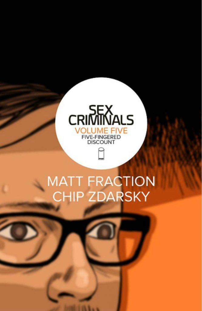 Sex Criminals Volume Five: Five Fingered Discount