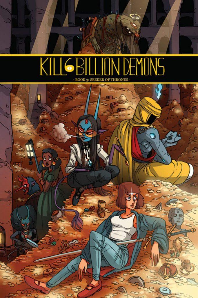 Kill 6 Billion Demons Book 3: Seeker of Thrones