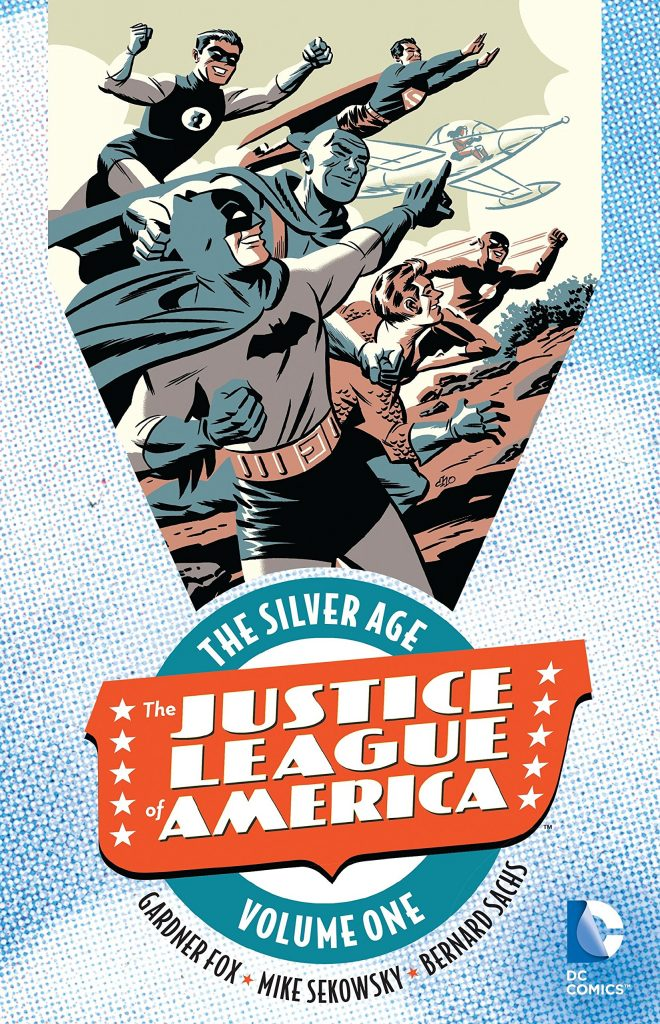 The Justice League of America: The Silver Age Volume One