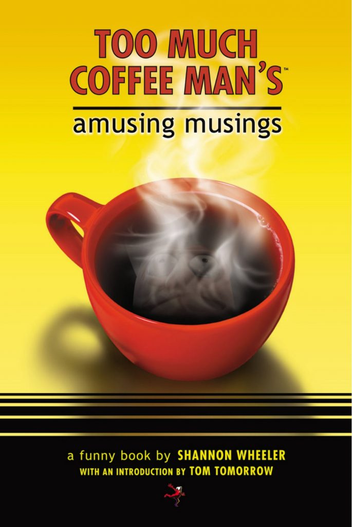 Too Much Coffee Man's Amusing Musings