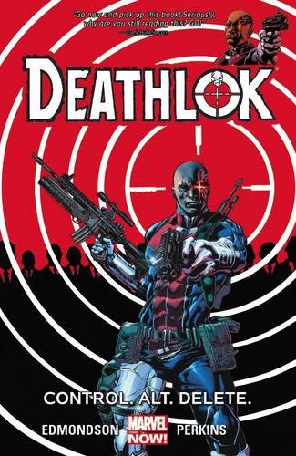 Deathlok: Control. Alt. Delete