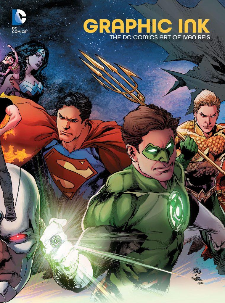 Graphic Ink: The DC Comics Work of Ivan Reis