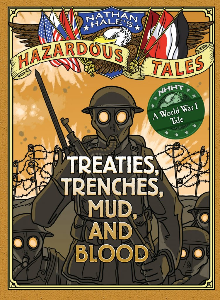 Nathan Hale's Hazardous Tales: Treaties, Trenches, Blood and Mud