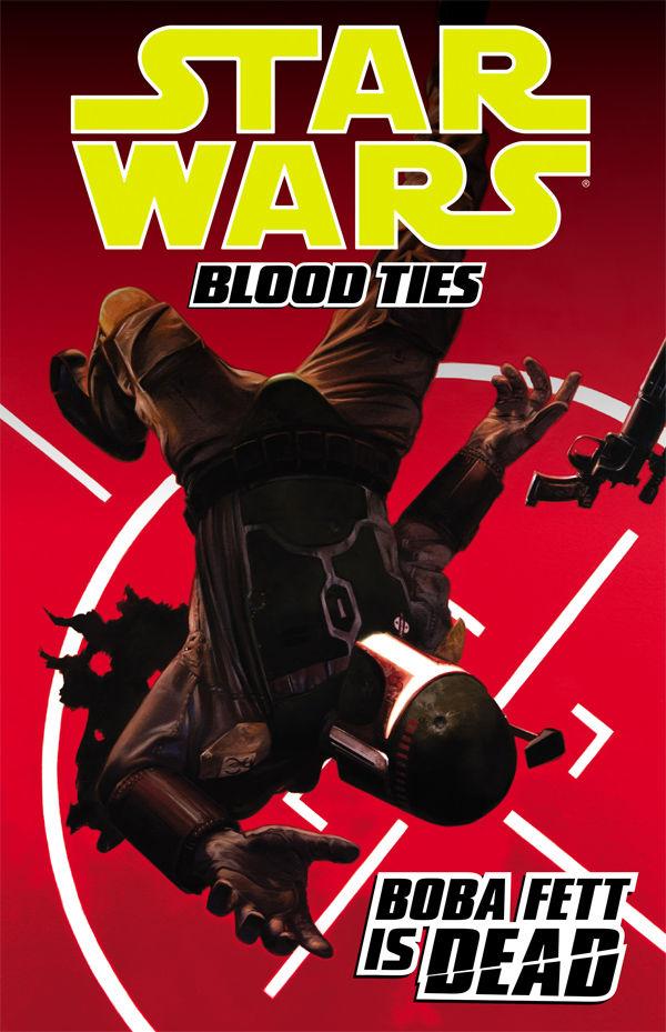 Star Wars: Blood Ties Volume 2 – Boba Fett is Dead