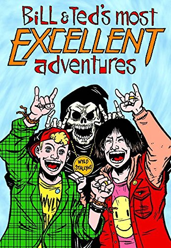 Bill & Ted's Most Excellent Adventures Volume One