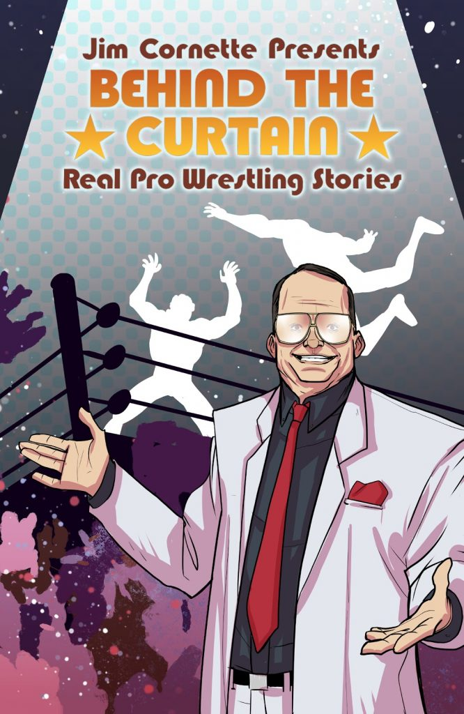 Behind the Curtain: Real Pro Wrestling Stories