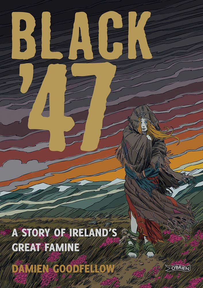 Black '47: A Story of Ireland's Great Famine