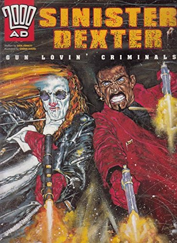 Sinister Dexter: Gun Lovin' Criminals