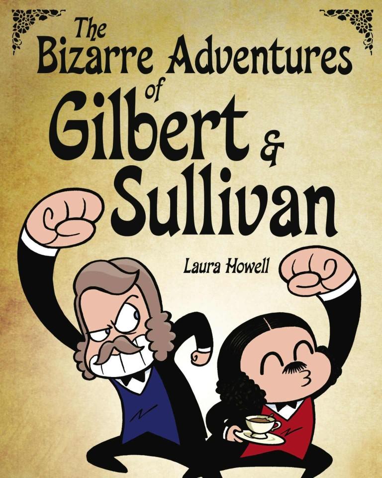 The Bizarre Adventures of Gilbert & Sullivan