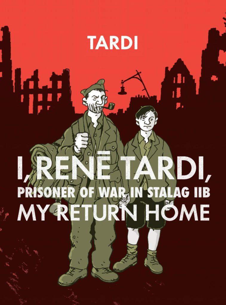 I, René Tardi, Prisoner of Stalag IIB: My Return Home