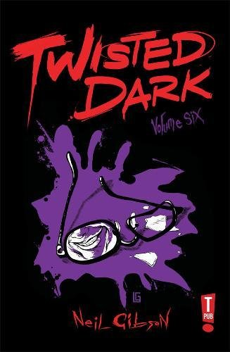 Twisted Dark Volume Six