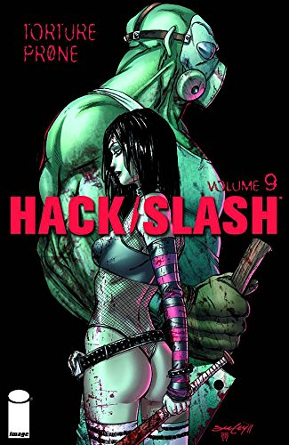 Hack/Slash Volume 9: Torture Prone