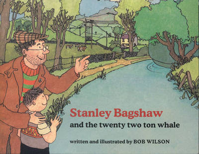 Stanley Bagshaw and the Twenty Two Ton Whale