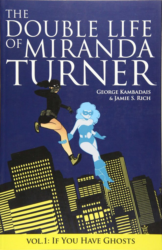 The Double Life of Miranda Turner Vol. 1: If You Have Ghosts