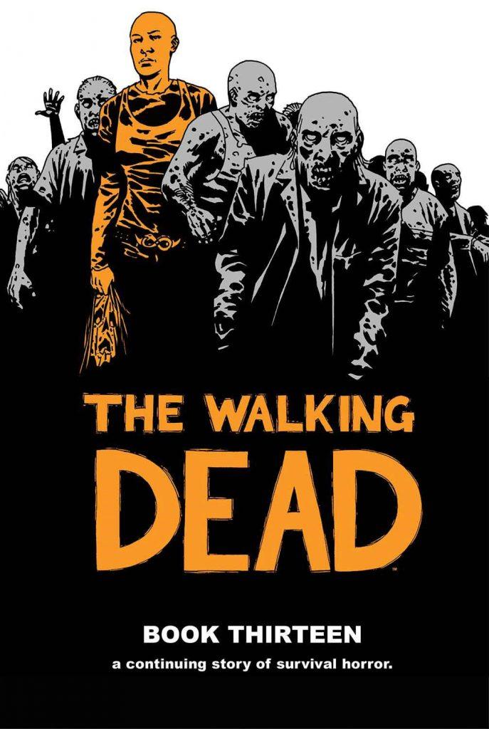 The Walking Dead Book Thirteen