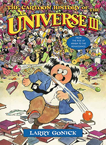 The Cartoon History of the Universe III: From the Rise of Arabia to the Rennaisance