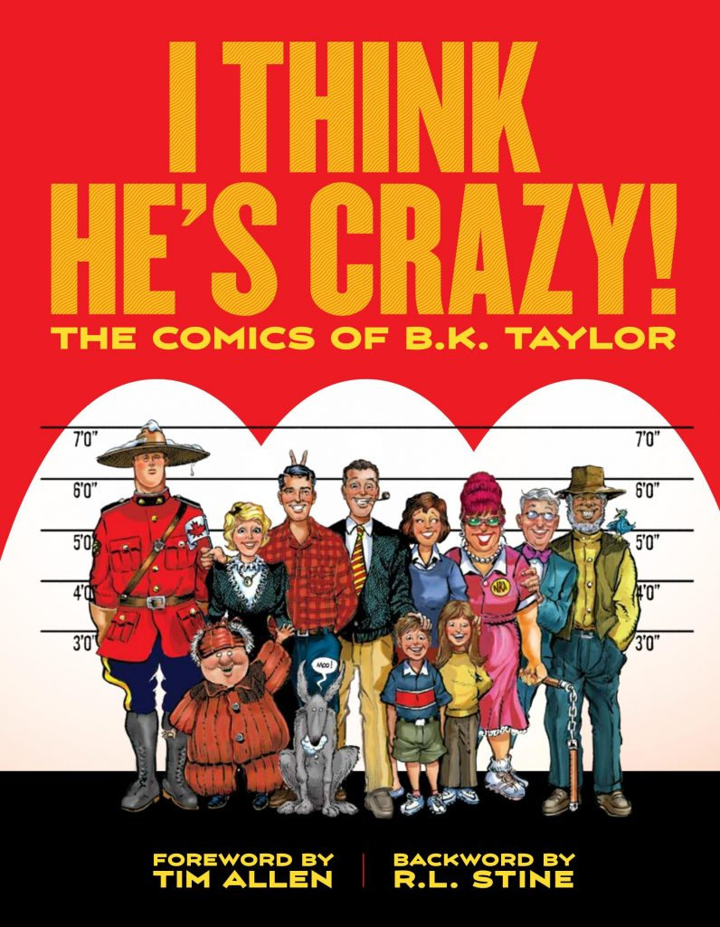 I Think He's Crazy!: The Comics of B. K. Taylor