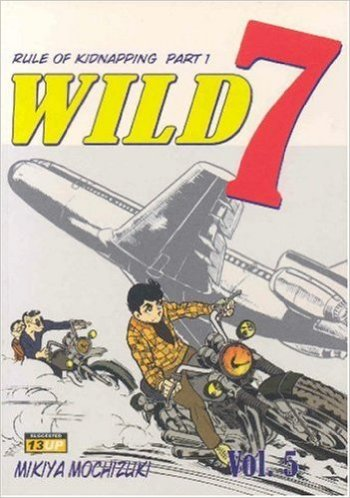 Wild 7 Vol. 5: The Rule of Kidnapping Part 1