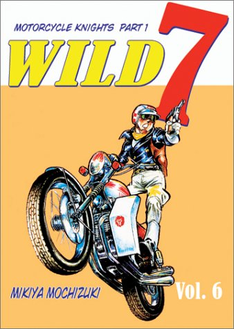 Wild 7 Vol. 6: The Rule of Kidnapping Part 2