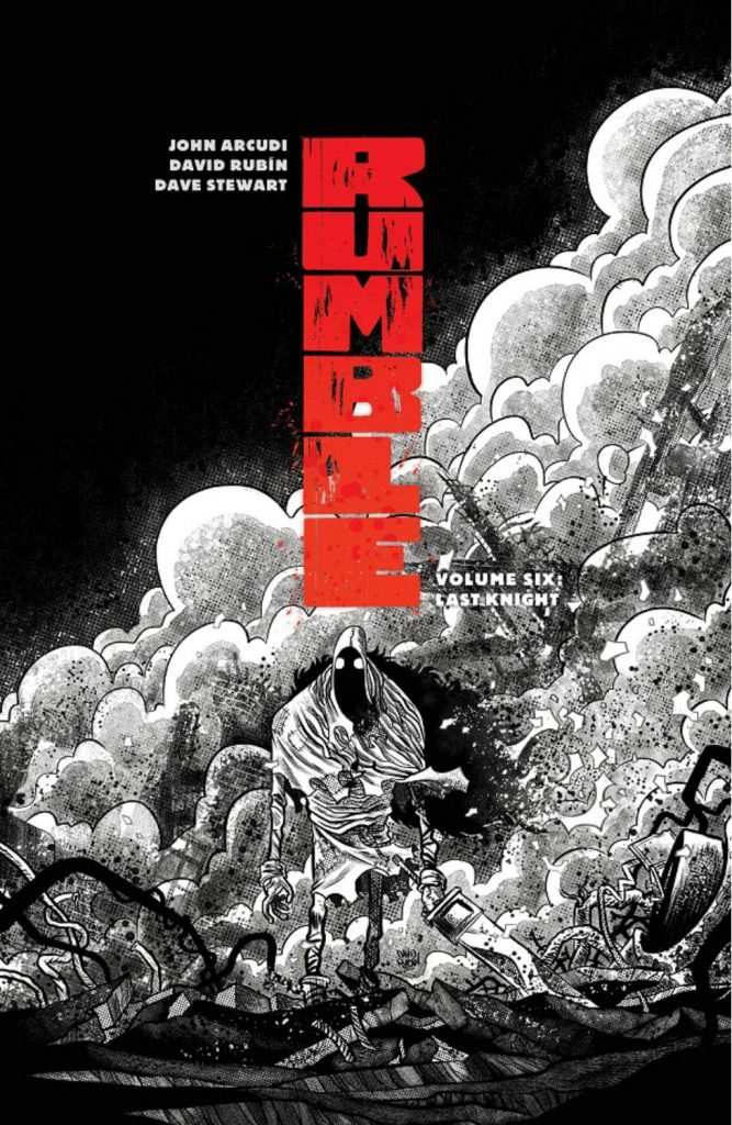 Rumble Volume Six: The Last Knight