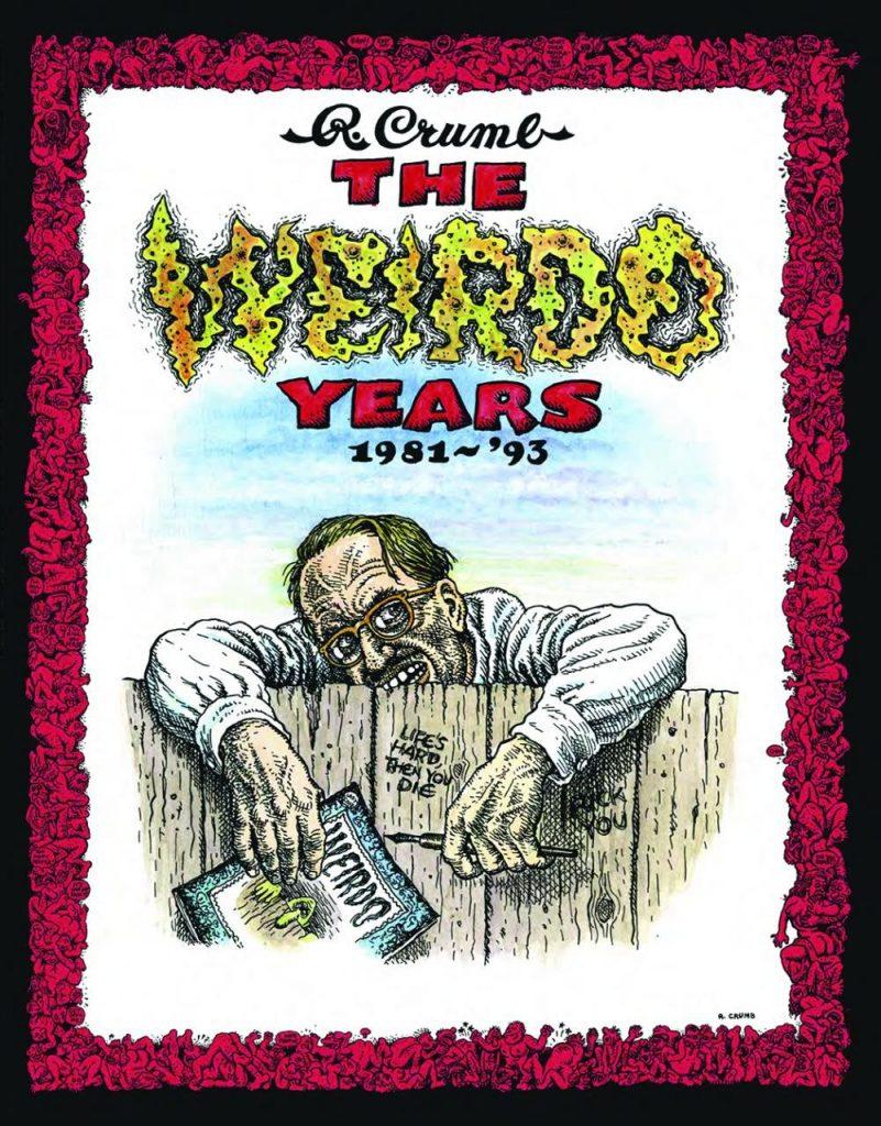R. Crumb: The Weirdo Years 1981-93