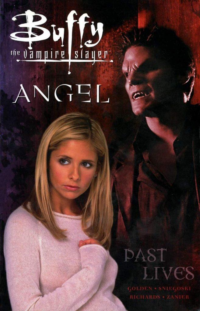 Buffy the Vampire Slayer/Angel: Past Lives