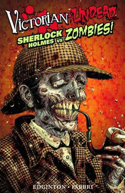 Victorian Undead: Sherlock Holmes vs Zombies