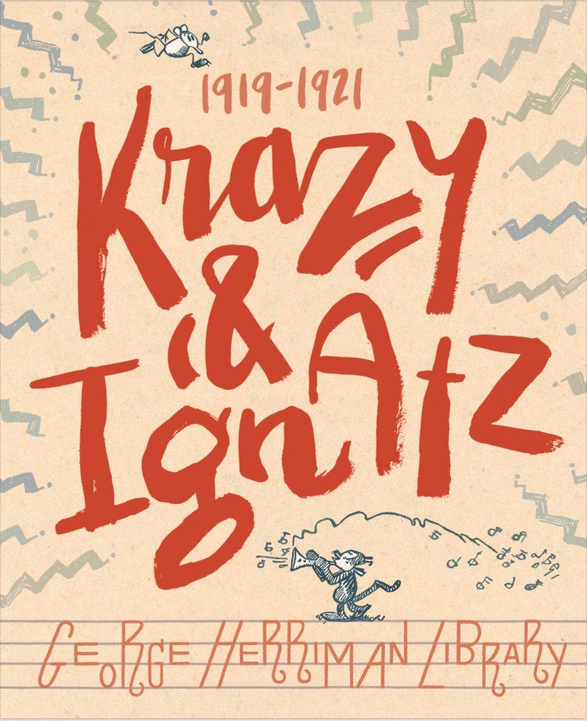 The George Herriman Library: Krazy & Ignatz 1919-1921