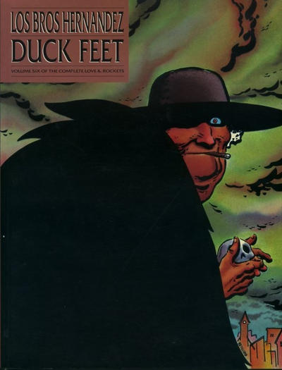 Duck Feet: Volume Six of the Complete Love and Rockets
