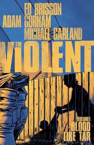 The Violent Volume 1: Blood Like Tar