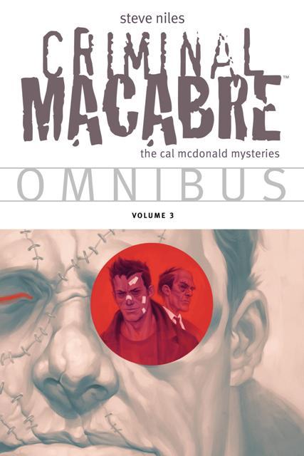 Criminal Macabre: The Cal McDonald Mysteries Omnibus Volume 3